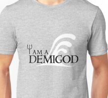 I Am A Demigod Unisex T-Shirt