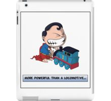 Look its a Bird! - More powerful than a locomotive iPad Case/Skin