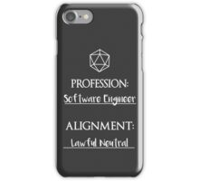 Software Engineers are lawful neutral iPhone Case/Skin