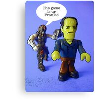The game is up Frankie! Canvas Print