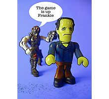 The game is up Frankie! Photographic Print