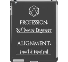 Software Engineers are lawful neutral iPad Case/Skin