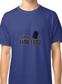 I Am A Time Lord Classic T-Shirt