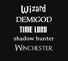 Fandoms: Wizard, Demigod, Time Lord, Shadow Hunter, Winchester T-Shirt