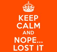 Keep calm and nope...i lost it Kids Clothes