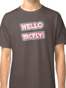 Hello McFly! Classic T-Shirt