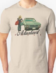 Actualized Fully (FARGO) Unisex T-Shirt