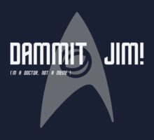 Dammit Jim! by A Bouchard