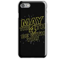 May the 4th be with you. iPhone Case/Skin