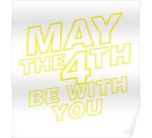 May the 4th be with you. Poster