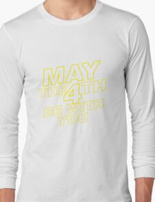 May the 4th be with you. Long Sleeve T-Shirt
