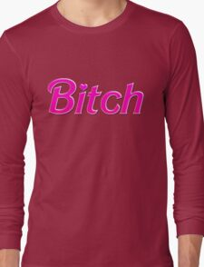 """B!tch"" Barbie Long Sleeve T-Shirt"