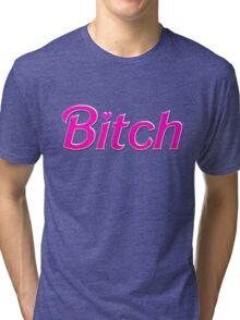 """B!tch"" Barbie Tri-blend T-Shirt"