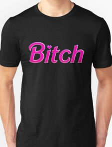 """B!tch"" Barbie Unisex T-Shirt"