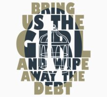BRING US THE GIRL AND WIPE AWAY THE DEBT (CAGE) by renotology