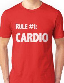 Rule #1 Cardio Unisex T-Shirt