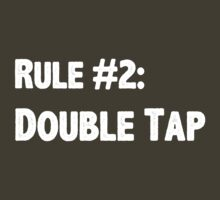 Rule #2 Double Tap by geekery