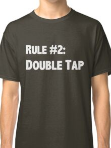 Rule #2 Double Tap Classic T-Shirt