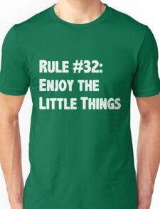 Rule #32 Enjoy the Little Things Unisex T-Shirt