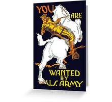You Are Wanted By Us Army -- WWI Greeting Card