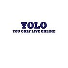 You Only Live Online by Zero887