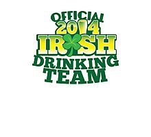 OFFICIAL 2014 IRISH drinking TEAM! Photographic Print