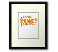 BEWARE dance in progress! cute dancing guy Framed Print