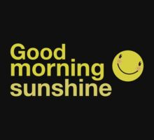 Good morning sunshine with happy face  Kids Tee