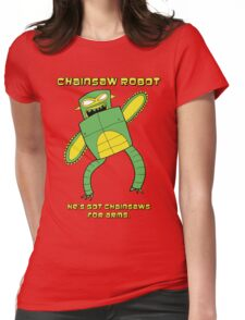 Chainsaw Robot -- He's got chainsaws for arms -- green yellow Womens Fitted T-Shirt