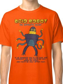 Acid robot - he sprays acid! -- colour Classic T-Shirt
