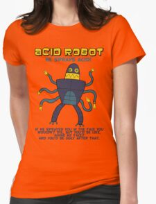 Acid robot - he sprays acid! -- colour Womens Fitted T-Shirt