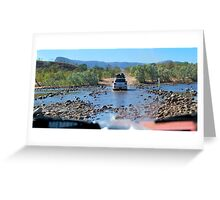 Crossing the Penticost River, Kimberly Western Australia Greeting Card
