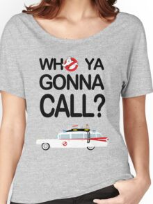 Who ya gonna call? Women's Relaxed Fit T-Shirt