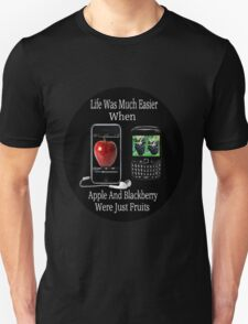 ☝ ☞ LIFE WAS SO MUCH EASIER WHEN APPLE AND BLACKBERRY WERE JUST FRUITS TEE SHIRT☝ ☞ T-Shirt