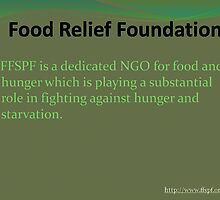 A dedicated ngo for food and hunger  by FFSPF