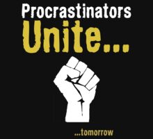 Procrastinators unite... tomorrow by SlubberBub