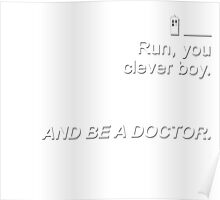 Run you clever boy and be a Doctor {FULL} Poster