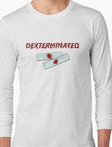 Dexterminated Long Sleeve T-Shirt