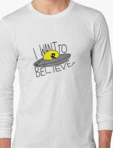 I Want To Believe [light tees] Long Sleeve T-Shirt