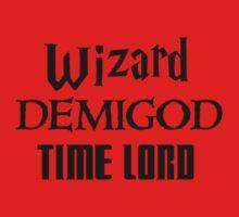Fandoms: Wizard, Demigod, Time Lord Kids Tee