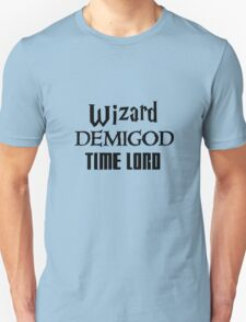 Fandoms: Wizard, Demigod, Time Lord T-Shirt