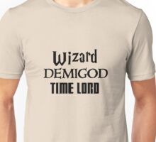 Fandoms: Wizard, Demigod, Time Lord Unisex T-Shirt