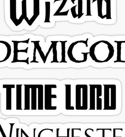 Fandoms: Wizard, Demigod, Time Lord, Winchester Sticker