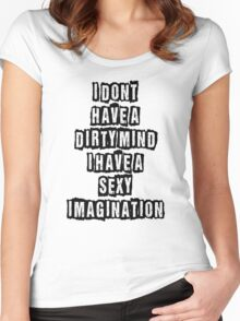 I don't have a dirty mind I have a sexy imagination Women's Fitted Scoop T-Shirt