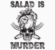 Salad is murder. by IsonimusXXIII