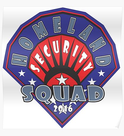 HOMELAND SECURITY SQUAD Poster