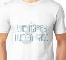 The Happy Human Race  Unisex T-Shirt