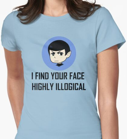 I find your face highly illogical Womens Fitted T-Shirt