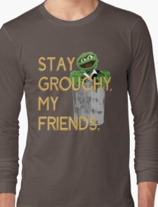 Stay Grouchy Long Sleeve T-Shirt