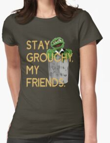 Stay Grouchy Womens Fitted T-Shirt